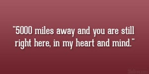5000 miles away and you are still right here, in my heart and mind ...