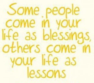 may i be something that you think of as a blessing not a lesson