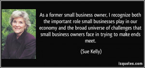 former small business owner, I recognize both the important role small ...