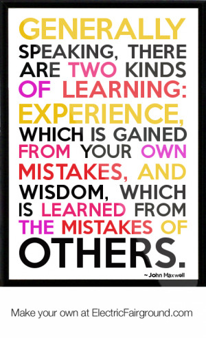 ... your-own-mistakes-and-WISDOM-which-is-learned-from-the-mistakes-of