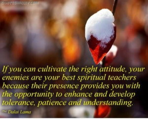 ... Attitude,Your Enemies are Your Best Spiritual teachers ~ Enemy Quote