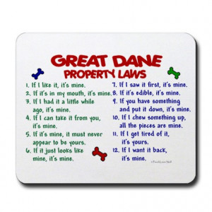 Great Dane Property Laws 2 Mousepad