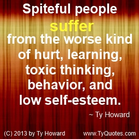 Ty Howard Quote on Spiteful People