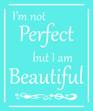 not perfect, but I am beautiful (a great post on not being perfect ...