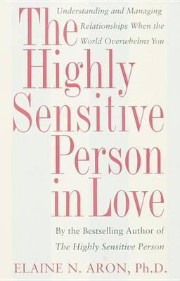 Highly Sensitive Person in Love - Elaine N. Aron
