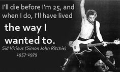 sid vicious quote more sid vicious quotes