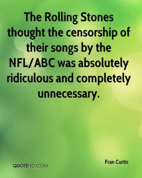 Fran Curtis - The Rolling Stones thought the censorship of their songs ...