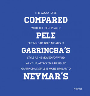 ... and dribbled. Garrincha's style is more similar to Neymar's.