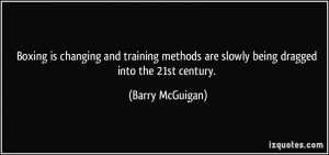 Boxing Training Quotes Boxing is changing and