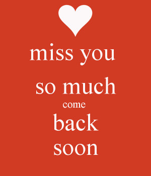 Miss You So Much Wallpaper Miss you so much come back