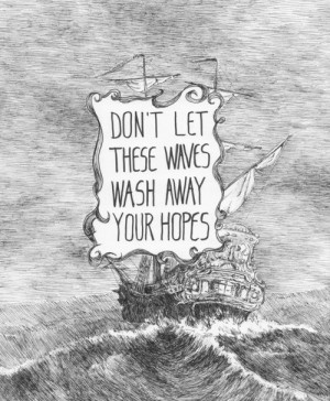 ... inspirational quote with a hand drawn illustration of a stormy sea