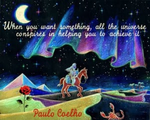 """... my most favoritequotations from Paulo Coelho's """"The Alchemist"""
