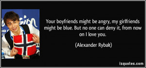 Upset at Your Boyfriend Quotes