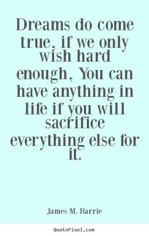 Wish Come True Quotes dreams do come true,