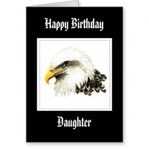 Bald Eagle - Birthday Daughter, Funny Military Greeting Cards