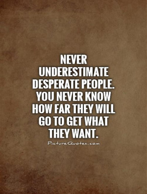 ... Quotes Dont Underestimate Me Quotes Never Underestimate Quotes