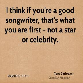 Tom Cochrane Quotes