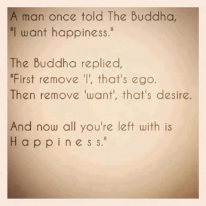 """Once Told The Buddha """"I Want Happiness"""": Quote About A Man Once ..."""