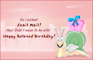 Best Belated Birthday Image Quotes And Sayings