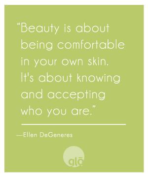 Ellen DeGeneres Beauty Quotes