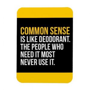 COMMON SENSE IS LIKE DEODORANT FUNNY SAYINGS TRUIS RECTANGULAR MAGNET