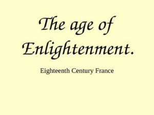 Enlightenment Quotes 18th Century The age of enlightenment.