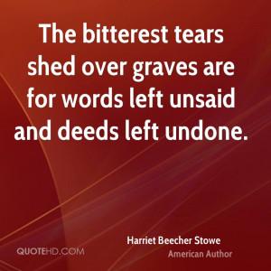 The Harriet Beecher Stowe Quotes Bitterest Tears