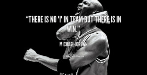 ... jordan quotes there is no i in team but there is in win michael jordan