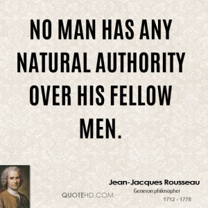 jean-jacques-rousseau-jean-jacques-rousseau-no-man-has-any-natural.jpg