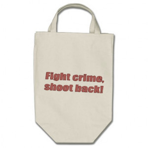 Fight Crime Funny Sayings on Shirts Humour Bags