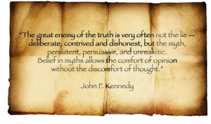 John F. Kennedy quote meme atheist - Belief in myths allows the ...