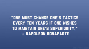 "... one wishes to maintain one's superiority."" – Napoleon Bonaparte"