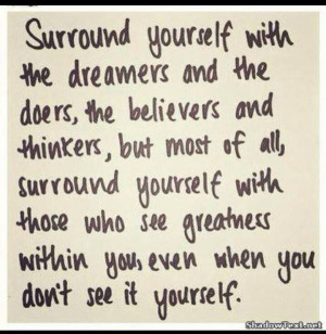 Surround yourself with positive people! Ignore the negative ones!