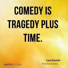 More Carol Burnett Quotes