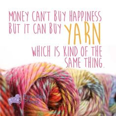 ... it can Buy Yarn which is kind of the same thing. #Yarn #Happiness More