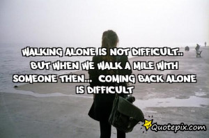 Walking Alone Quotes and Sayings