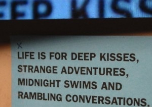 adventure, conversation, deep kisses, fun, good, happiness ...