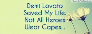 demi lovato saved my life.not all heroes wear capes... , Pictures