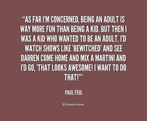 quote-Paul-Feig-as-far-im-concerned-being-an-adult-178590.png