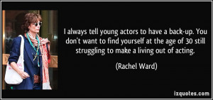 quote-i-always-tell-young-actors-to-have-a-back-up-you-don-t-want-to ...
