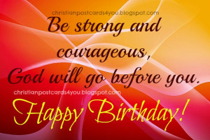 Happy Birthday. Be strong and courageous. Christian free postcards ...