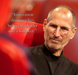 ... distinguishes between a leader and a follower. – Steve Job