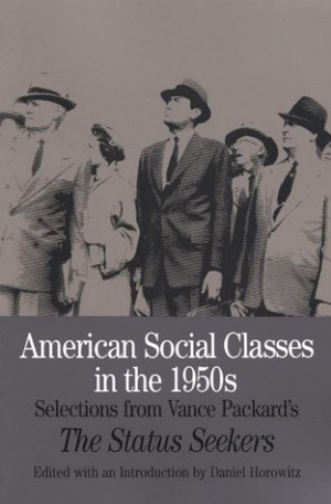 ... in the 1950s: Selections from Vance Packard's The Status Seekers