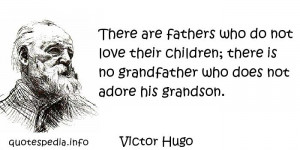 Are Fathers Who Do Not Love Their Children, There Is No Grandfather ...