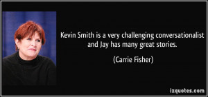 Kevin Smith is a very challenging conversationalist and Jay has many ...