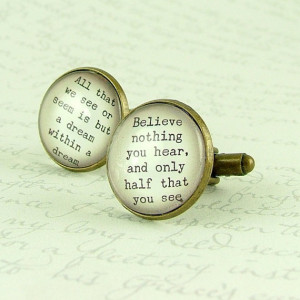 SALE - Edgar Allan Poe Cufflinks Literary Quotes - Believe nothing you ...