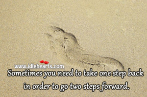 ... you need to take one step back in order to go two steps forward