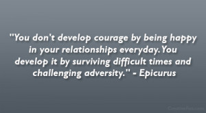 ... Don't Develop Courage By Being Happy In You Relationship Everyday