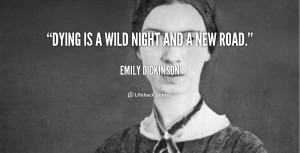 emily dickinsons views on death and religion Emily dickinson was a reclusive american poet unrecognized in her own time, dickinson is known posthumously for her innovative use of form and syntax this website uses cookies for analytics.