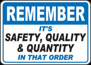 Remember Safety Quality Sign - D3948. Safety Slogan Signs by ...